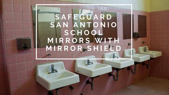 Safeguard San Antonio School Mirrors with Mirror Shield