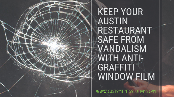 An Easy and Affordable Way to Protect your Austin Restaurant from Vandalism
