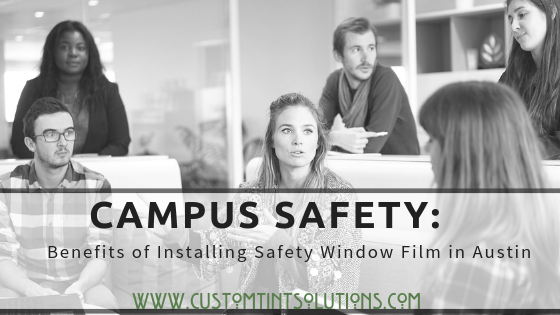 Campus Safety_ Benefits of Installing Safety Window Film in Austin