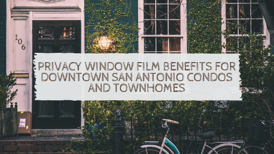 privacy window film san antonio condos townhomes