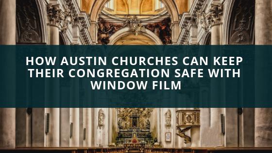 austin church safety security window film