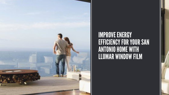 llumar window film energy efficiency san antonio
