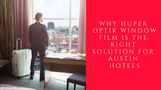 huper optik window film austin hotels
