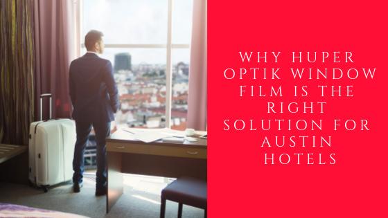 huper optik window film austin hotels