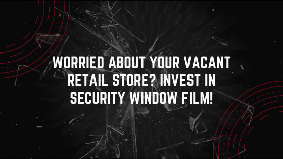 security window film retail coronavirus