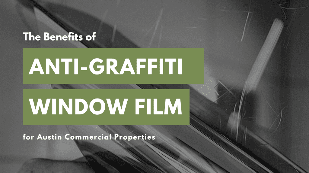 anti graffiti window film austin commercial